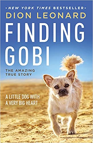​    ​Finding Gobi: A Little Dog with a Very Big Heart by Dion Leonard