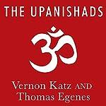 The Upanishads: A New Translation | Thomas Egenes,Vernon Katz