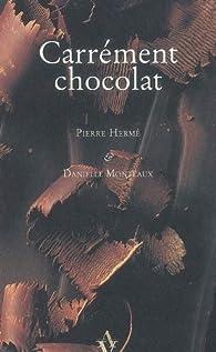 Carrément chocolat par Pierre Hermé