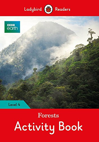 BBC Earth: Forests Activity Book: Level 4 (Ladybird Readers) -