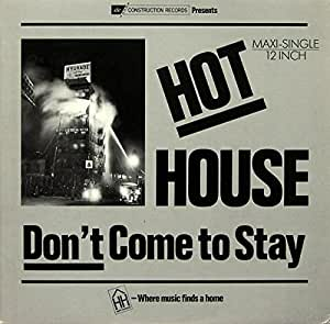 Hot house don 39 t come to stay full length version 5 for House music 1986
