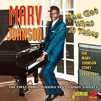 Marv Johnson You Got What It Takes The Marv Johnson Story 1958
