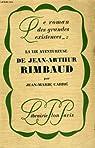 La vie aventureuse de jean-arthur rimbaud par Carré