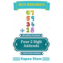 500 Addition Worksheets with Four 2-Digit Addends: Math Practice Workbook (500 Days Math Addition Series 12)