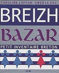 Breizh Bazar : Petit inventaire breton par Caroline Laffon