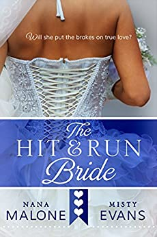 Hit & Run Bride (The Hit Wedding Contemporary Romance Series Book 1) by [Malone, Nana, Evans, Misty]