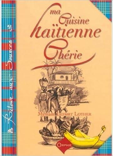 Amazon Fr Ma Cuisine Haitienne Cherie Lefort Livres