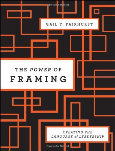 Gail T. Fairhurst'sthe Power of Framing: Creating the Language of Leadership (J-b Us Non-franchise Leadership) [Hardcover](2010) by Jossey-Bass