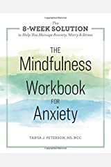 The Mindfulness Workbook for Anxiety: The 8-Week Solution to Help You Manage Anxiety, Worry & Stress Paperback