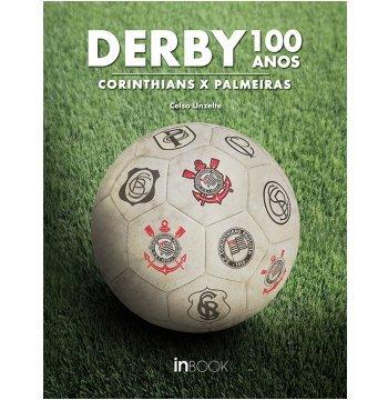 Derby 100 Anos. Corinthians x Palmeiras