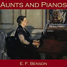 Aunts and Pianos Audiobook by E. F. Benson Narrated by Cathy Dobson