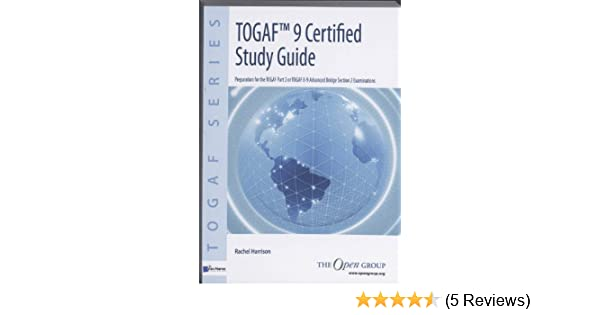 amazon com togaf 9 certified study guide 9789087535704 rachel