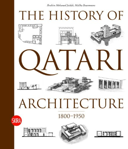 The History of Qatari Architecture 1800-1950 by Brand: Skira