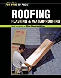 Roofing, Flashing and Waterproofing, Fine Homebuilding Editors, 1561587788