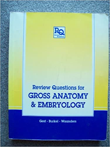 Review Questions For Gross Anatomy And Embryology Review Questions