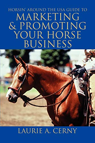 - Horsin' Around The USA Guide To Marketing & Promoting Your Horse Business
