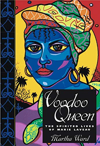 Voodoo Queen: The Spirited Lives of Marie Laveau (The Spirited Life Of)