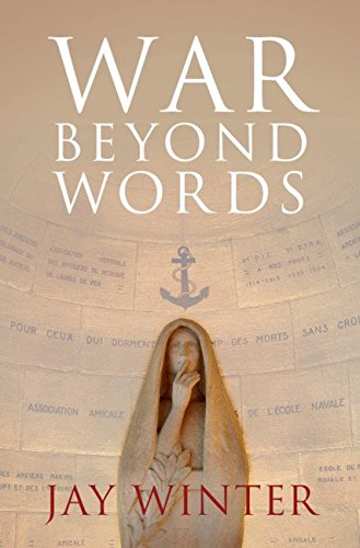 War beyond Words: Languages of Remembrance from the Great War to the Present by Cambridge University Press