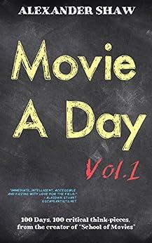 Movie A Day: Vol. 1 by [Shaw, Alexander]