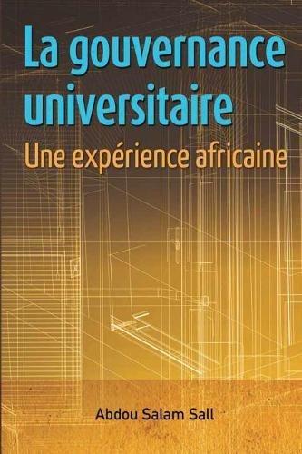 La gouvernance universitaire: une expérience africaine (French Edition) pdf epub