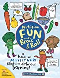 Nutrition Fun with Brocc and Roll, Connie Liakos Evers, 0964797054