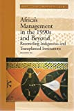 Africa's Management in the 1990s and Beyond : Reconciling Indigenous and Transplanted Institutions, Dia, Mamadou, 082133431X