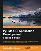 Pyside GUI Application Development, 2nd Edition
