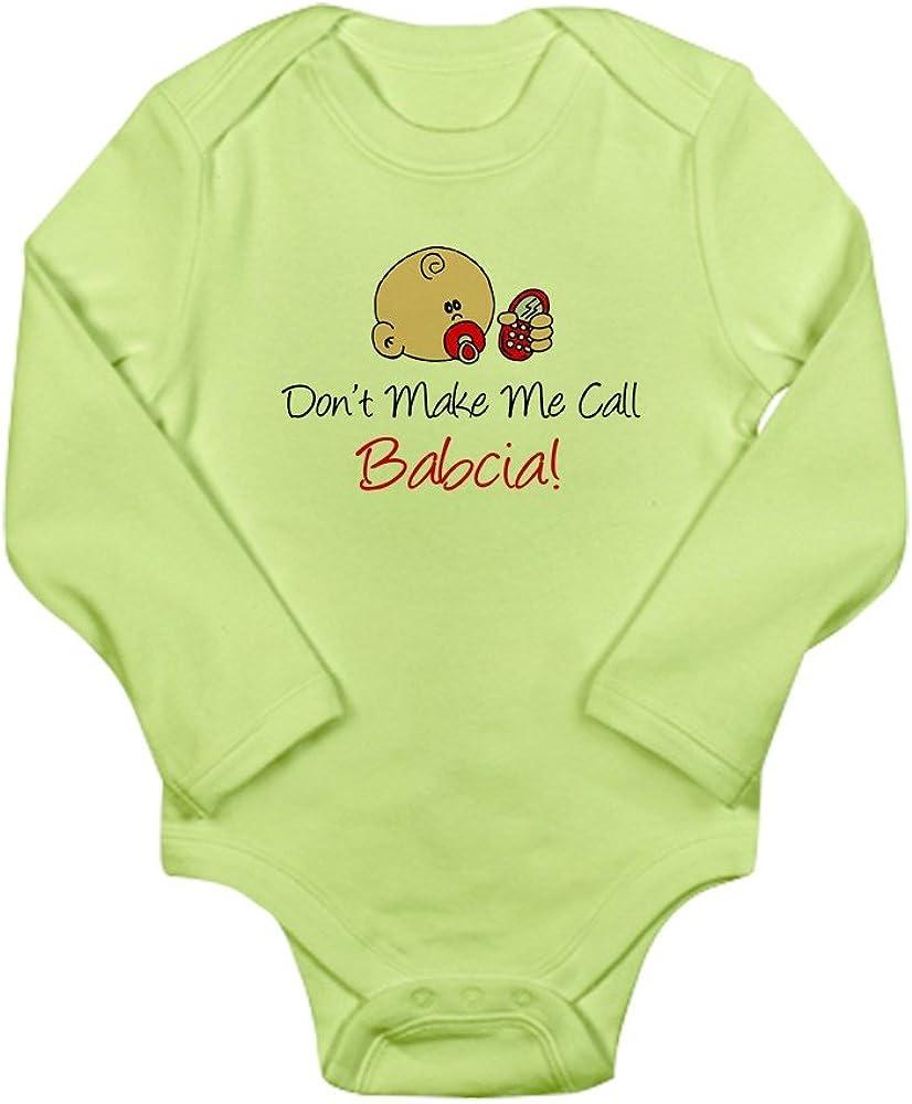 CafePress Dont Make Me Call Babcia Long Sleeve Infant Bodys Cute Long Sleeve Infant Bodysuit Baby Romper