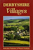 img - for Derbyshire Villages (Villages in Colour) book / textbook / text book