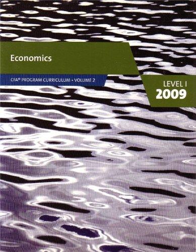 Economics Level 1 2009 (CFA Programa Curriculum Vol. 2, Volume 2 – Economics)