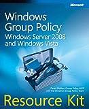 Windows® Group Policy Resource Kit: Windows Server® 2008 and Windows Vista®