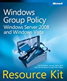 Windows® Group Policy Resource Kit: Windows Server® 2008 and Windows Vista® (PRO - Resource Kit)