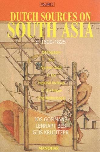 Download Dutch Sources on South Asia (V.1) c.1600-1825: Bibliography and Archival Guide to the National Archives at the Hague (the Netherlands) pdf