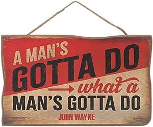 Open Road Brands What a Man's Gotta Do John Wayne Hanging Wood Wall Décor