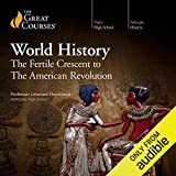 High School Level - World History: The Fertile Crescent to the American Revolution