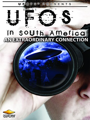 UFOTV Presents: UFOs In South America