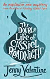"""The Double Life of Cassiel Roadnight"" av J. Valentine"