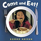 Come and Eat!, George Ancona, 1580893678