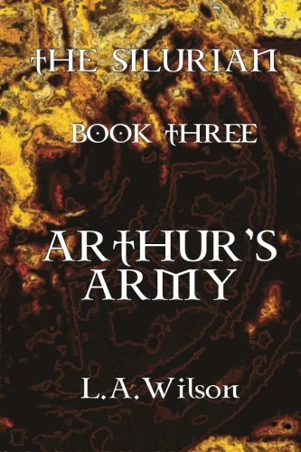 Download The Silurian Book Three Arthur'S Army PDF