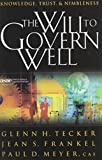 img - for The Will to Govern Well: Knowledge, Trust, & Nimbleness book / textbook / text book