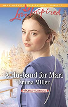 Mills & Boon : A Husband For Mari (The Amish Matchmaker) by [Miller, Emma]