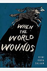 When the World Wounds Kindle Edition