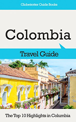 amazon com colombia travel guide the top 10 highlights in colombia rh amazon com Colombia People Colombia Map