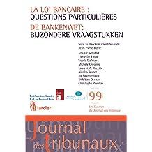 La loi bancaire : questions particulières / De bankenwet : bijzondere vraagstukken (Les Dossiers du Journal des tribunaux) (French Edition)