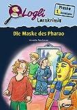 Die Maske des Pharao: Mathe 1. Schuljahr (Logli Lernkrimis)