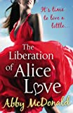 The Liberation of Alice Love by Abby McDonald front cover