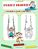 FUNNY MONKEY COLORING BOOK FOR KIDS: coloring