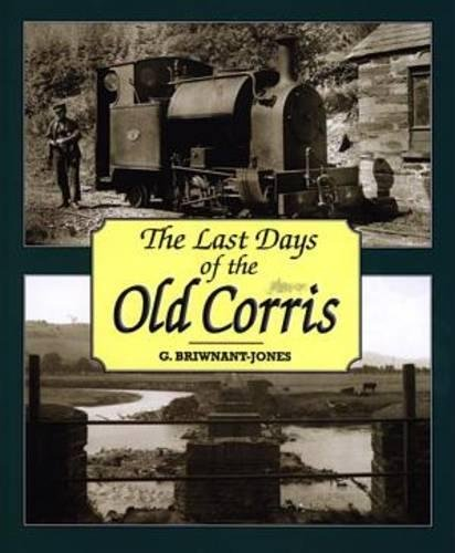 (Last Days of the Old Corris)