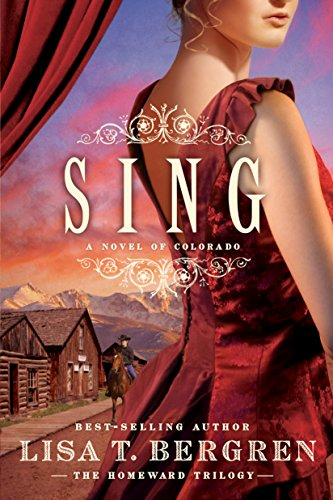 Sing: A Novel of Colorado (The Homeward Trilogy Book 2)