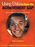 Using Data to Close the Achievement Gap 2nd Edition